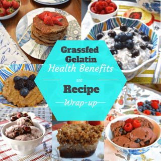 Gelatin: Health Benefits and Recipe Wrap-up