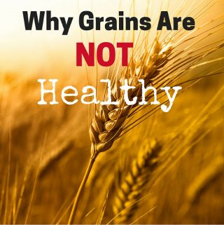 Why Grains Are Not Healthy (Paleo, Health Information)