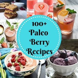 100+ Paleo Berry Recipes