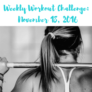 Weekly Workout Challenge: November 18, 2016