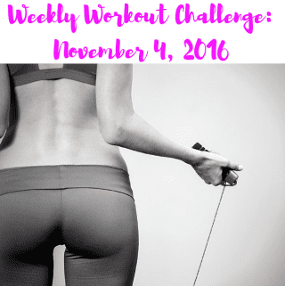 Weekly Workout Challenge: November 4, 2016