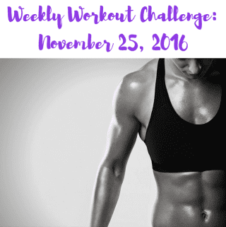 Weekly Workout Challenge: November 25, 2016