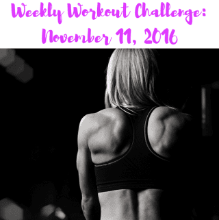 Weekly Workout Challenge November 11, 2016