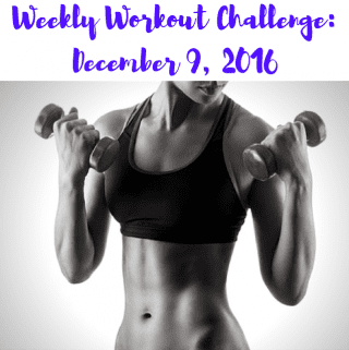 Weekly Workout Challenge: December 9, 2016
