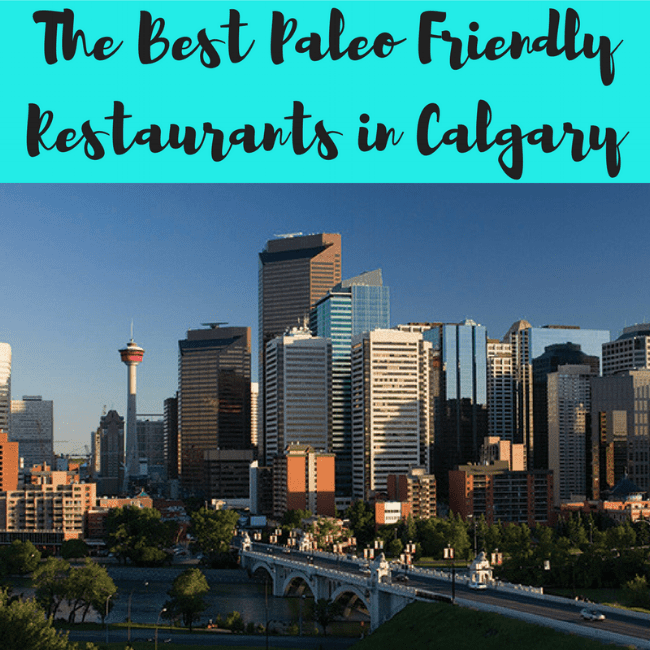 The Best Paleo Friendly Restaurants In Calgary Pure And Simple
