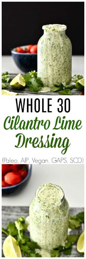 Whole30 Cilantro Lime Dressing. In other words, your newest obsession! This vegan and paleo dressing will turn any boring salad into a dish that is bursting with flavour. Use it to dress up meat and fish dishes too! Another bonus? This Whole30 Cilantro Lime Dressing is so easy to make! #whole30 #dressing #dip #vegan #paleo #aip #scd #gaps #lime #cilantro