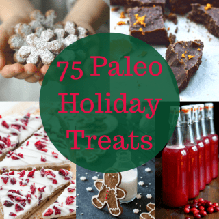 75 Paleo Holiday Treats