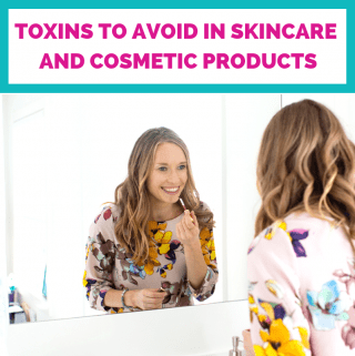 Toxins to Avoid in Skincare and Cosmetic Products