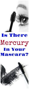 Is there mercury in your mascara? There might be! Mascara can have many health risks but it's important to choose safe mascara products. #naturalbeauty #beauty #makeup