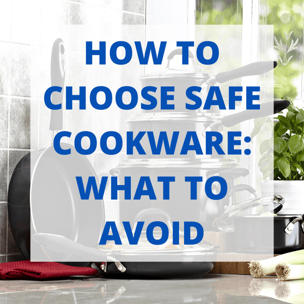"A set of cookware with ""how to choose safe cookware"""