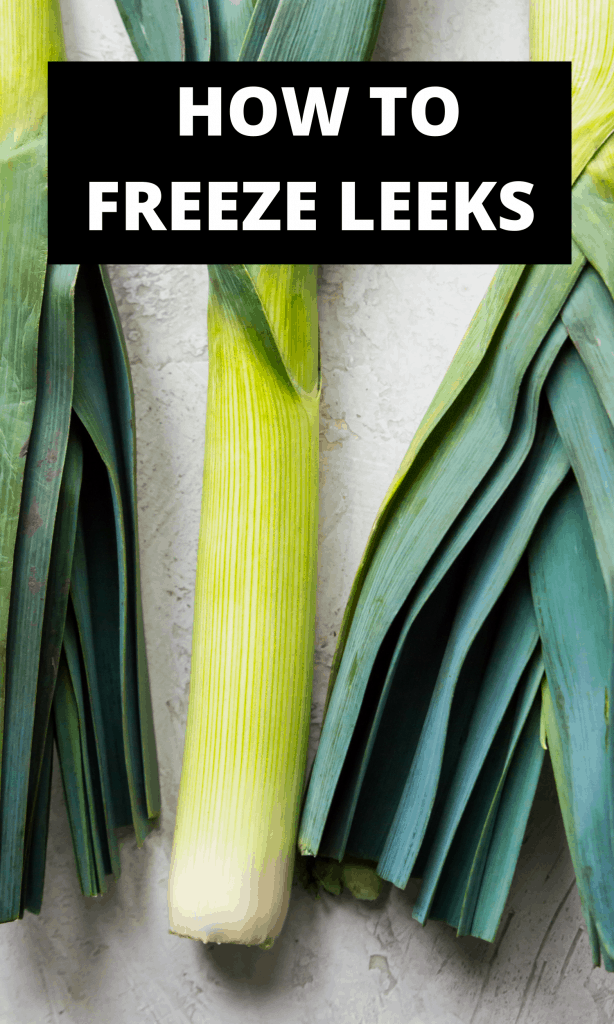 Leeks with the text how to freeze leeks over it