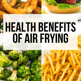 Health Benefits of Air Frying